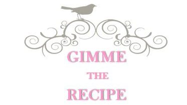 Gimme The Recipe